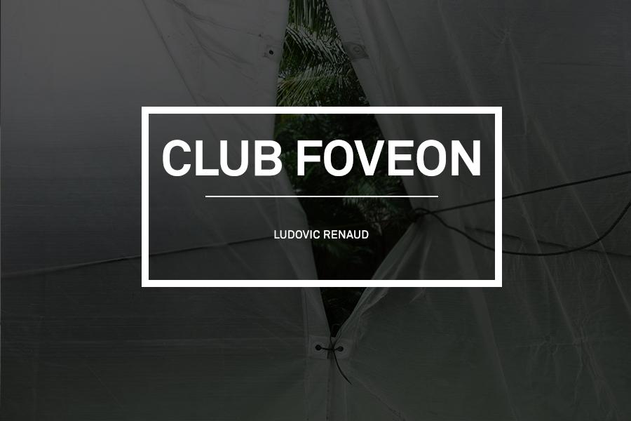 Club Foveon #7 – Ludovic Renaud