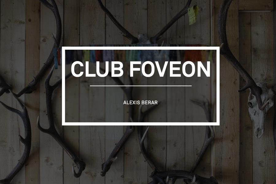 Club Foveon #8 – Alexis Berar