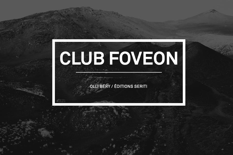 Club Foveon #10 – Olli Bery / Éditions Seriti