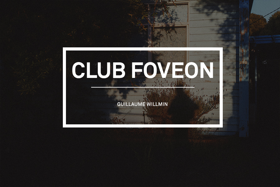 Club Foveon #11 – Guillaume Wilmin