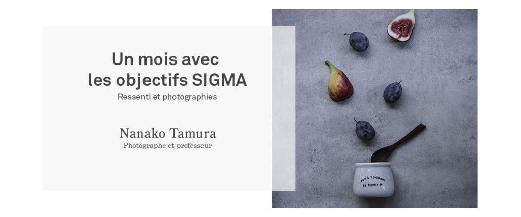 Un mois avec les objectifs SIGMA, par Nanako Tamura